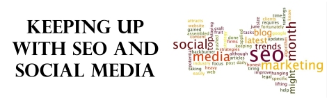 Keeping up with SEO and Social Media