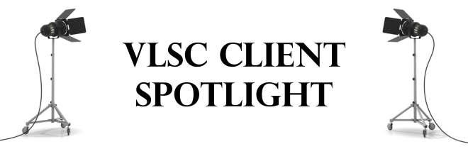 VLSC Client Spotlight